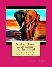 Student Planner Guide Deluxe~ Students Excel by Laurel Sobol (2013, Paperback)