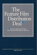 The Feature Film Distribution Deal: A Critical Analysis of the Single Most Impor