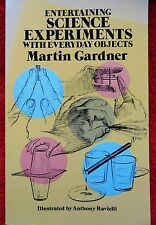 Entertaining SCIENCE EXPERIMENTS with Everyday Objects ~Martin Gardner~Paperback