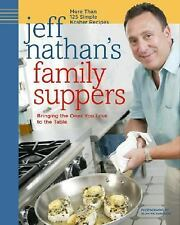 Jeff Nathan's Family Suppers : More Than 125 Simple Kosher Recipes by Jeff...