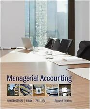 Managerial Accounting by Fred Phillips, Robert Libby and Stacey Whitecotton...
