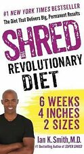 Shred: the Revolutionary Diet : 6 Weeks 4 Inches 2 Sizes by Ian Smith (2015,...