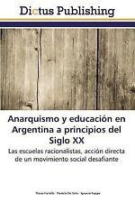 Anarquismo y Educacion en Argentina a Principios Del Siglo XX by De Seta...