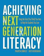 Achieving Next Generation Literacy : Using the Tests (You Think) You Hate to...