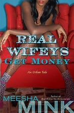 Real Wifeys: Get Money: An Urban Tale-ExLibrary
