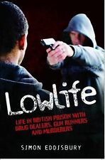 LowLife: Life in British Prison with Drug Dealers, Gun Runners and Murderers....