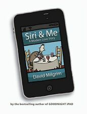 Siri & Me: A Modern Love Story, Milgrim, David, Good Condition, Book
