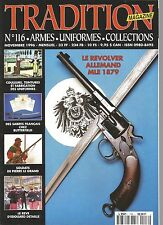 TRADITION  N°116 REVOLVER ALLEMAND Mle 1879 / COULEURS.... FABRICATION UNIFORMES