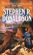White Gold Wielder (The Second Chronicles of Thomas Covenant, Book 3), Stephen R