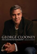George Clooney : The Illustrated Biography by Nick Johnstone (2009, Paperback)