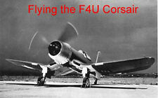 Flying the F4U Corsair WWII Fighter DVD + Pilots Manual