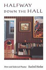 Wesleyan Poetry: Halfway down the Hall : New and Selected Poems by Rachel...