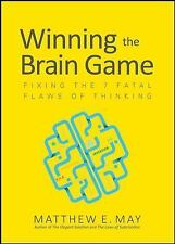 Winning the Brain Game: Fixing the 7 Fatal Flaws of Thinking_Matthew May_NEW_HC