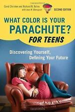 What Color Is Your Parachute? For Teens : Discovering Yourself, Defining Your...