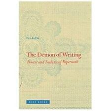 The Demon of Writing : Powers and Failures of Paperwork by Ben Kafka (2012,...