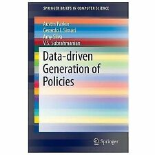 SpringerBriefs in Computer Science: Data-Driven Generation of Policies by V....