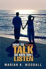 How to Talk So Men Will Listen by Marian Woodall (2001, Paperback)