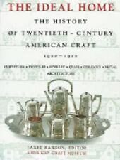 The Ideal Home 1900-1920: The History of Twentieth-Century American Craft by