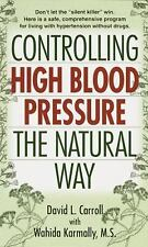 """Controlling High Blood Pressure the Natural Way: Don't Let the """"Silent Killer"""" W"""