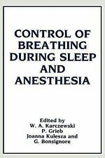 Control of Breathing During Sleep and Anesthesia by Witold A. Karczewski...