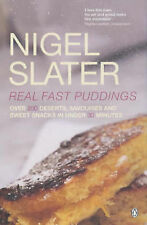 Real Fast Puddings: Over 200 Desserts, Savouries and Sweet Snacks in Under 30...