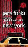 Gerry Frank's Where to Find It, Buy It, Eat It in New York: Gerry Frank's...