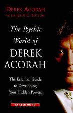 The Psychic World Of Derek Acorah: Develop your hidden powers: Discover How to D