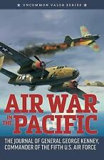 Air War in the Pacific: The Journal of General George Kenney, Commander of the F