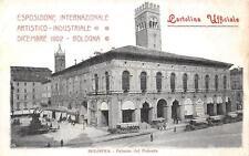 9812) BOLOGNA ESPOSIZIONE ARTISTICO INDUSTRIALE 1902 PALAZZO PODESTA' TRAMA.
