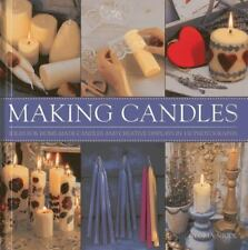 Making Candles : Ideas for Home-Made Candles and Creative Displays by Gloria...