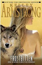 Frostbitten by Kelley Armstrong (Men of the Otherworld) Hardcover HC/DJ 1st Ed.
