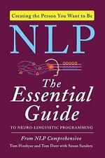 The Essential Guide to Neuro-Linguistic Programming by Susan Sanders, Tom...