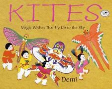 Kites : Magic Wishes That Fly up to the Sky by Demi (2000, Paperback)