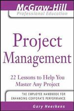Project Management: 24 Lessons to Help You Master Any Project The McGraw-Hill P