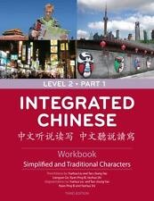 Integrated Chinese : Simplified and Traditional by Yuehua Liu and Yao (2009,...