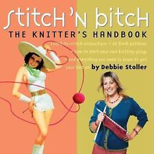 Stitch 'n Bitch : The Knitter's Handbook by Debbie Stoller (2004, Paperback)