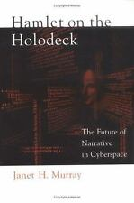 Hamlet on the Holodeck: The Future of Narrative in Cyberspace, Murray, Janet H.,
