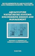 Developments in Aquaculture and Fisheries Science: Aquaculture Water Reuse...
