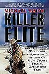 Killer Elite: The Inside Story of America's Most Secret Special Operations Team,