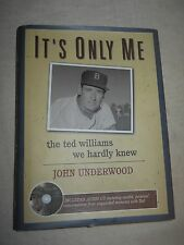 IIt's Only Me: the Ted Williams we hardly knew by John Underwood (2005 HC w/ CD