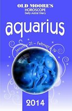 Old Moore's Horoscope and Astral Diary: Aquarius: January 21-February 19 (Old Mo