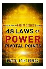 Pivotal Point Papers: The 48 Laws of Power Pivotal Points -The Pivotal Guide...