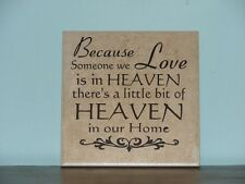 Because someone we Love is in Heaven. Decorative tile plaque sign saying quote