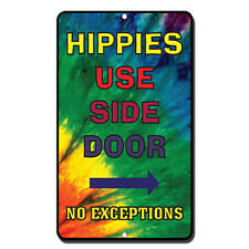 Hippies Use Backdoor No Exceptions style 2 Novelty Funny Metal Sign 8 in x 12 in