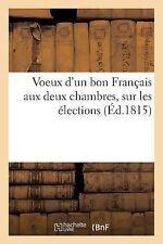 Voeux d'un Bon Francais Aux Deux Chambres, Sur les Elections by Sans Auteur...