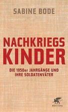 Bode, Sabine - Nachkriegskinder: Die 1950er Jahrgänge und ihre Soldatenväter