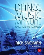 Dance Music Manual : Tools, Toys, and Techniques by Rick Snoman (2013,...