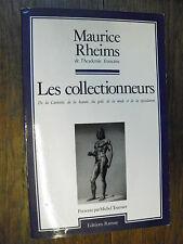 Les collectionneurs / Maurice Rheims
