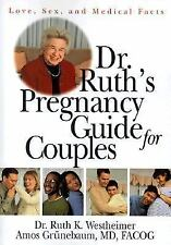Dr. Ruth's Pregnancy Guide for Couples: Love, Sex and Medical Facts