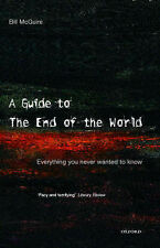 A Guide to the End of the World: Everything you never wanted to know, Bill McGui